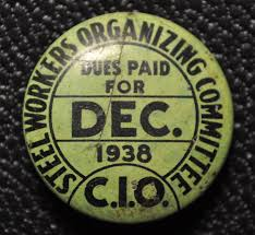 """""""Has the CIO played fair with us Negro workers? Well, look at the new clothes our children wear the homes that we are paying out since the SWOC enrolled us and showed us how to wage a successful fight for decent wages and better working conditions. See how the white and colored steel workers get along together since they started waring the union buttons."""" Joe Cook, black president of the Valley Mould (IL) Lodge of the SWOC, 1940"""